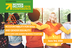 Women Deliver Conference 2019 – Accountability for SDGs and Gender Equality: Advocates and Agents Working Together